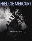 Freddie Mercury. A kind of magic. Ritratto di una leggenda del rock