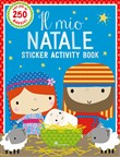 Il mio Natale. Sticker activity book. Con adesivi