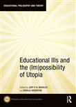 Educational Ills and the (Im)possibility of Utopia