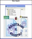 Registrami mil registro. Da Windows 3.0 a Windows 7. Il registro di sistema