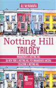 Notting Hill trilogy: Innamorarsi a Notting Hill­Da New York a Notting Hill per innamorarsi ancora­Colazione a Notting Hill