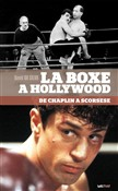 la boxe à hollywood, de c...