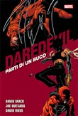 Parti di un buco. Daredevil collection. Vol. 18