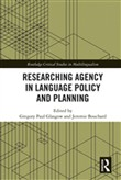 Researching Agency in Language Policy and Planning