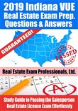 2019 Indiana VUE Real Estate Exam Prep Questions, Answers & Explanations: Study Guide to Passing the Salesperson Real Estate License Exam Effortlessly