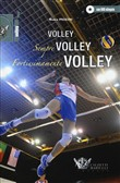 Volley, sempre volley, fortissimamente volley. Con DVD