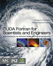 CUDA Fortran for Scientists and Engineers