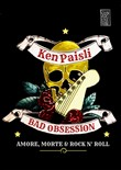 Bad obsession. Storia di vita, morte e rock & roll