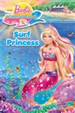 Barbie in a Mermaid Tale 2: Surf Princess (Barbie)