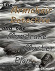 The Armchair Detective and the Mandrake Master Plan