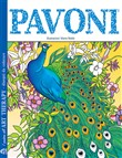 Pavoni. I quaderni dell'art therapy. Disegni da colorare