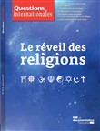 Questions internationales : Le réveil des religions - n°95-96