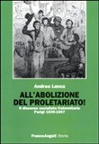 All'abolizione del proletariato!