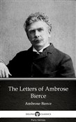 The Letters of Ambrose Bierce by Ambrose Bierce (Illustrated)