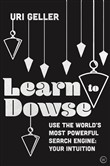 Learn to Dowse with Uri Geller