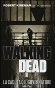 La caduta del governatore. The walking dead Vol. 1
