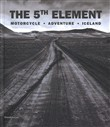 The 5th element. Motorcycle, adventure, Iceland. Ediz. italiana e inglese