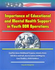 Importance of Educational and Mental Health Support in Youth DDR Operations: Conflict Zone Childhood Trauma, Islamic State ISIS Rise and Fall, Sierra Leone and Nigeria Case Studies, Child Soldiers