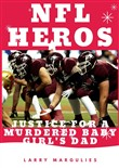 Nfl Heros Justice For a Murdered Baby Girl's Dad