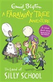 A Faraway Tree Adventure: The Land of Silly School