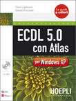 ECDL 5.0 con Atlas per XP. Con CD-ROM