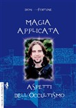 Magia applicata. Aspetti dell'occultismo
