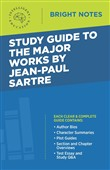 Study Guide to the Major Works by Jean-Paul Sartre