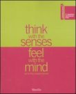 Think with senses, feel with the mind