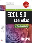 ECDL 5.0 con Atlas per Windows Vista. Con CD-ROM
