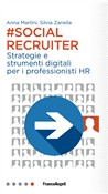 Social Recruiter. Strategie e strumenti digitali per i professionisti HR