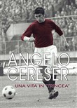 Angelo Cereser. Una vita in «Trincea»