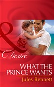 What The Prince Wants (Mills & Boon Desire) (Billionaires and Babies, Book 59)