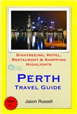 Perth, Western Australia Travel Guide - Sightseeing, Hotel, Restaurant & Shopping Highlights (Illustrated)
