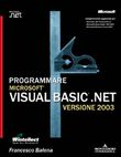 Programmare Visual Basic .NET 2003. Con CD-ROM