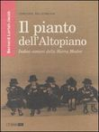 Il pianto dell'Altopiano. Con CD Audio