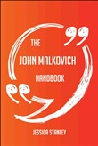 The John Malkovich Handbook - Everything You Need To Know About John Malkovich