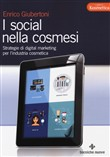 I social nella cosmesi. Strategie di digital marketing per l'industria cosmetica
