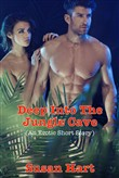 Deep Into The Jungle Cave (An Erotic Short Story)