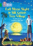 Full Moon Night in Silk Cotton Tree Village: A Collection of Caribbean Folk Tales: Band 15/Emerald (Collins Big Cat)