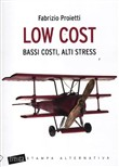 Low cost. Bassi costi, alti stress