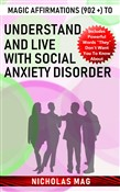 Magic Affirmations (902 +) to Understand and Live with Social Anxiety Disorder