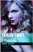 Taylor Swift: A Biography