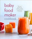 Baby Food Maker Cookbook