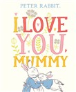Peter Rabbit I Love You Mummy