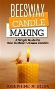 beeswax candle making: a ...