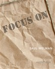 Focus on Saul Melman. Ediz. italiana e inglese