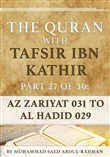 The Quran With Tafsir Ibn Kathir Part 27 of 30: Az Zariyat 031 To Al Hadid 029