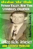 "Abraham ""Abe"" Chait Putnam Valley, New York Stables Owner Harness Racing Enthusiast and Lucchese Mobster"