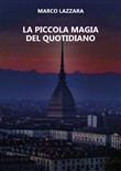 La piccola magia del quotidiano