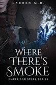 Where There's Smoke : A Sword & Sorcery Epic Fantasy Short Tale